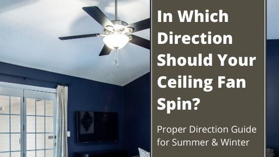 Which Way Should Your Ceiling Fan Spin? Heating and Cooling Strategy